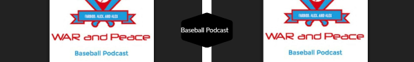 War and Peace Baseball Podcast